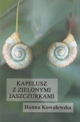 Kapelusz z zielonymi jaszczurkami Hanna Kowalewska