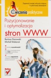 Pozycjonowanie i optymalizacja stron WWW Ćwiczenia praktyczne Bartosz Danowski, Michał Makaruk