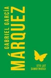 Sto lat samotności Gabriel Garcia Marquez