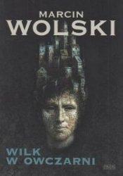 Wilk w owczarni Marcin Wolski