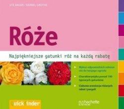 Róże Najpiękniejsze gatunki róż na każdą rabatę Ute Bauer, Barbel Grothe