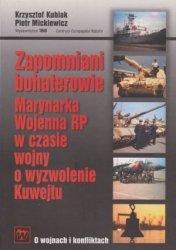 Zapomniani bohaterowie Marynarka Wojenna RP w czasie wojny o wyzwolenie Kuwejtu Krzysztof Kubiak Piotr Mickiewicz