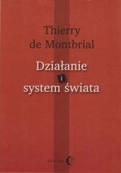 Działanie i system świata Thierry de Montbrial