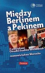 Między Berlinem a Pekinem. Z analitykami Ośrodka Studiów Wschodnich rozmawia Łukasz Warzecha