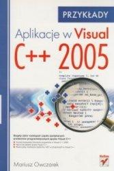 Aplikacje w Visual C++ 2005. Przykłady Mariusz Owczarek