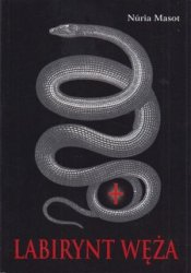 Labirynt węża Nuria Masot