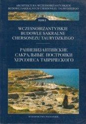 Wczesnobizantyjskie budowle sakralne Chersonezu Taurydzkiego praca zbiorowa