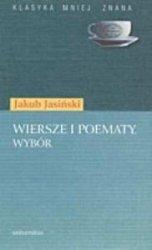 Wiersze i poematy. Wybór Jakub Jasiński