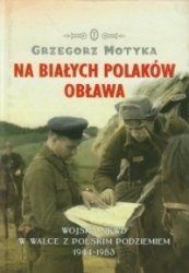 Na białych Polaków obława  Grzegorz Motyka