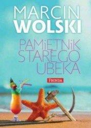 Pamiętnik starego ubeka Marcin Wolski