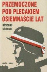 Przemoczone pod plecakiem osiemnaście lat Ryszard Górecki