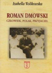 Roman Dmowski Człowiek, Polak, Przyjaciel Izabella Wolikowska