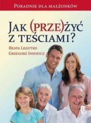Jak (prze)żyć z teściami? Beata Legutko, Grzegorz Iniewicz