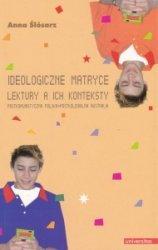Ideologiczne matryce Lektury a ich konteksty Postkomunistyczna Polska Postkolonialna Australia Anna Ślósarz