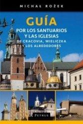 Guía por los santuarios y las iglesias de Cracovia, Wieliczka y los alrededores Przewodnik po Krakowie (wersja hiszp.)  Michał Rożek