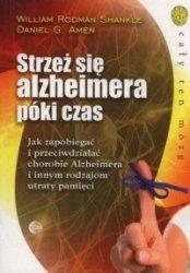 Strzeż się Alzheimera póki czas William Rodman Shankle, Daniel G. Amen