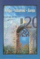 Religia - tożsamość - Europa ks. Piotr Mazurkiewicz, Sławomir Sowiński