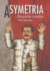 Asymetria Rosyjska ruletka Piotr Gibowski