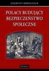 Polacy budujący bezpieczeństwo społeczne Zygmunt Kowalczuk