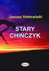 Stary Chińczyk Poezje Janusz Hetmański
