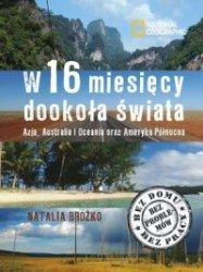 W 16 miesięcy dookoła świata Azja, Australia i Oceania oraz Ameryka Północna Część 1 Natalia Brożko