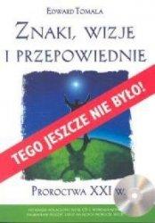 Znaki, wizje i przepowiednie Proroctwa XXI w.  Edward Tomala