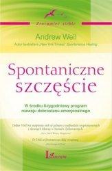 Spontaniczne szczęście Andrew Weil