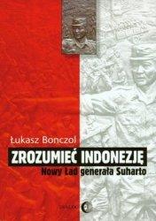 Zrozumieć Indonezję. Nowy Ład generała Suharto Łukasz Bonczol