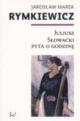 Juliusz Słowacki pyta o godzinę Jarosław M. Rymkiewicz