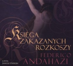 Księga zakazanych rozkoszy (CD) Federico Andahazi