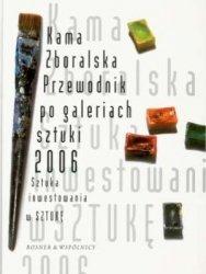 Przewodnik po galeriach sztuki 2006. Sztuka inwestowania w Sztukę. Tom 2 Kama Zboralska