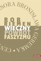 Wieczny powrót faszyzmu oraz eseje: Jerzy Jedlicki Pokusa mocy zbiorowej, Wiktor Jerofiejew Trujący bukiet; Rob Riemen