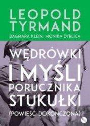Wędrówki i myśli porucznika Stukułki (Powieść dokończona) Leopold Tyrmand, Monika Dyrlica, Dagmara Klein