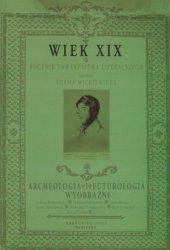 WIEK XIX Rocznik Towarzystwa Literackiego im. Adama Mickiewicza. Rok VI (XLVIII) 2013