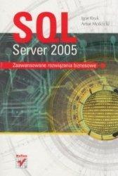 SQL Server 2005 Zaawansowane rozwiązania biznesowe Igor Kruk, Artur Mościcki