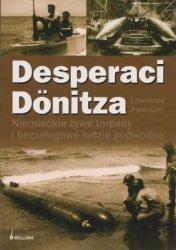 Desperaci Donitza Niemieckie żywe torpedy i bezzałogowe łodzie podwodne Lawrence Paterson