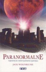 Paranormalne Tajemnicze i niewyjaśnione zjawiska Jack Wolfsblume