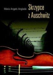 Skrzypce z Auschwitz Maria Angels Anglada