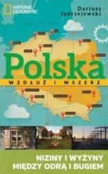 Polska wzdłuż i wszerz Niziny i wyżyny między Odrą i Bugiem Dariusz Jędrzejewski