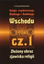 Religie współczesnego Bliskiego i Dalekiego Wschodu cz. 1 ks. Krzysztof Kościelniak