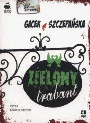 Zielony trabant (CD mp3) Katarzyna Gacek, Agnieszka Szczepańska