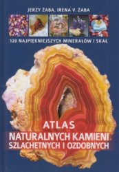 Atlas naturalnych kamieni szlachetnych i ozdobnych Irena V. Żaba, Jerzy Żaba