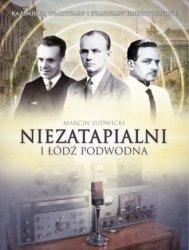 Niezatapialni i łódź podwodna. Kazimierz, Władysław I Stanisław Rodowiczowie Marcin Ludwicki