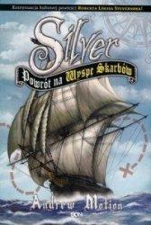 Silver Powrót na Wyspę Skarbów  Andrew Motion