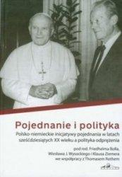 Pojednanie i polityka Polsko - niemieckie inicjatywy pojednania w latach sześćdziesiątych XX wieku a polityka odprężenia