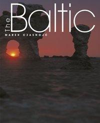 Baltic Jarosław Swajdo (tekst), Olgierd Budrewicz (wstęp), Marek Czasnojć (fot.), Marek Wajda (proj. graf.)