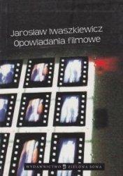 Opowiadania filmowe Jarosław Iwaszkiewicz