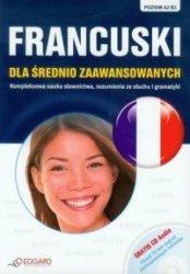 Francuski dla średnio zaawansowanych Poziom A2-B1 (+ CD)