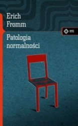 Patologia normalności Erich Fromm