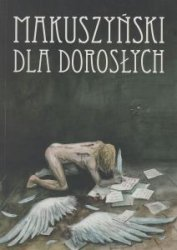 Makuszyński dla Dorosłych Kornel Makuszyński